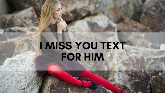 I Miss You Text for Him to Provoke Emotion