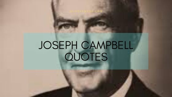 Joseph Campbell Motivational Quotes
