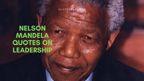 40+ Nelson Mandela Quotes On Leadership