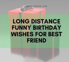 long distance funny birthday wishes for best friend