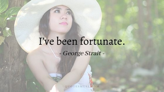 30 Learning from George Strait Song Quotes