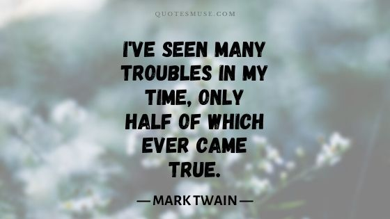 25 Mark Twain Worry Quote Collections to Revive